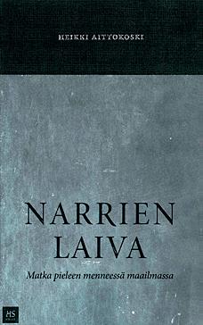 Heikki Aittokoski: Narrien laiva. Matka pieleen menneessä maailmassa. HS-kirjat 2013, 295 s.