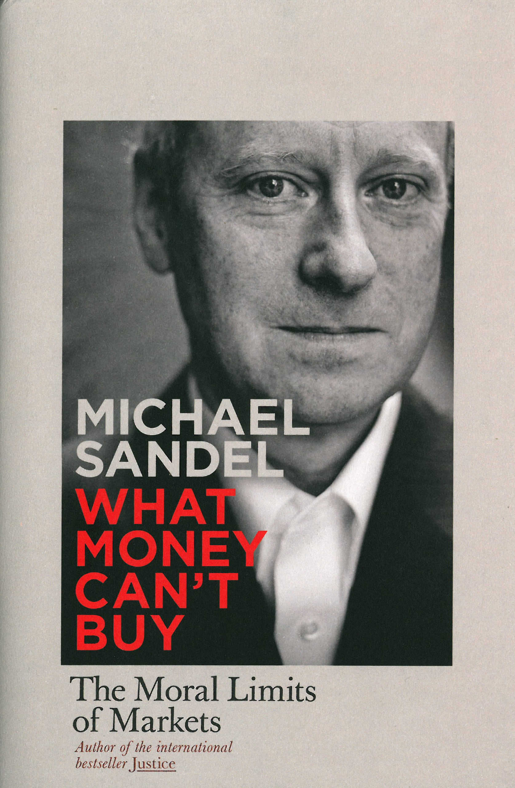 Michael Sandel: What Money Can't Buy. The Moral Limits of Markets. Farrar, Strauss and Giroux 2012, 256 s.