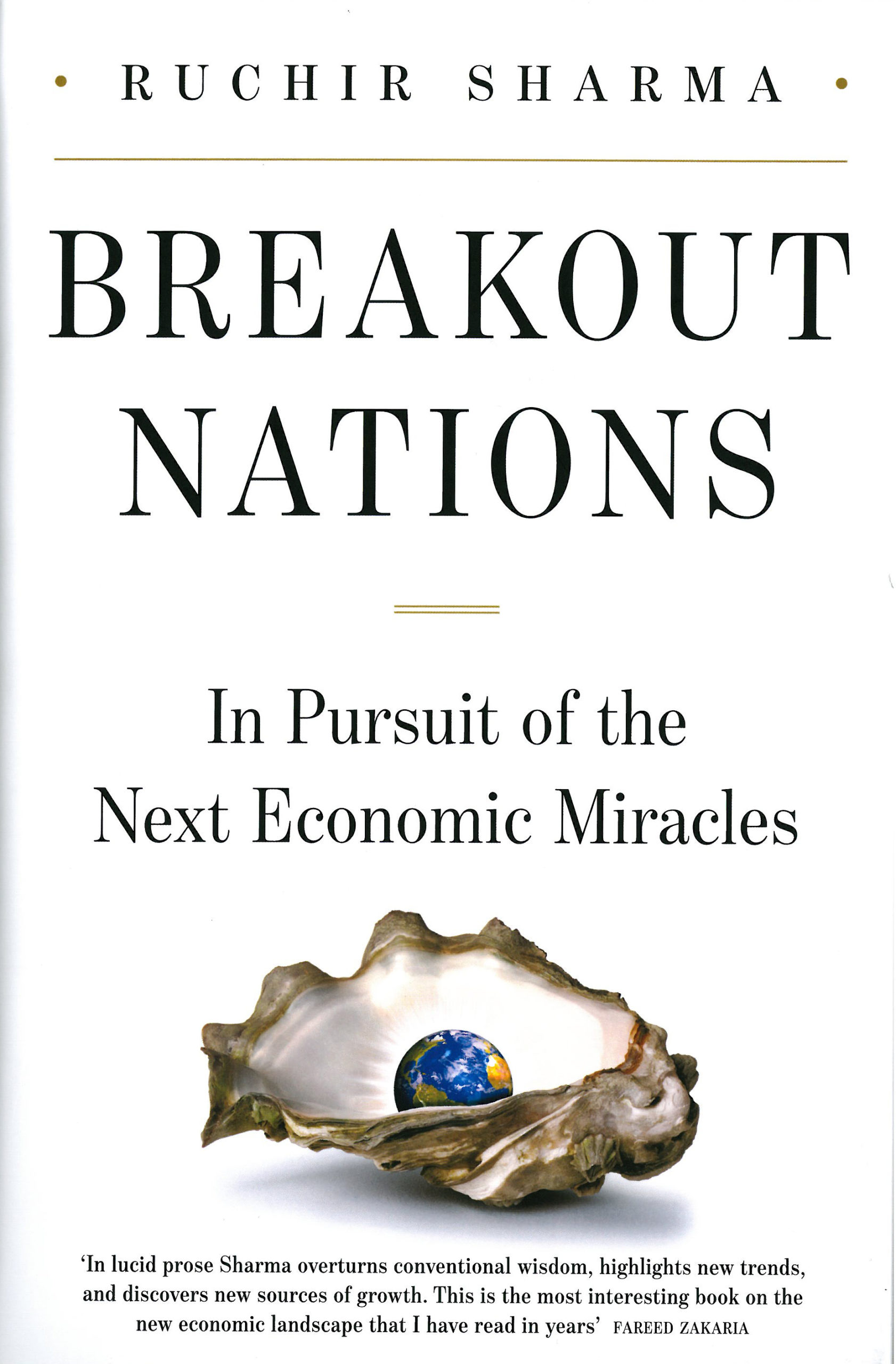Ruchir Sharma: Breakout Nations. In Pursuit of the Next Economic Miracles. W.W. Norton & Company 2012, 304 s.