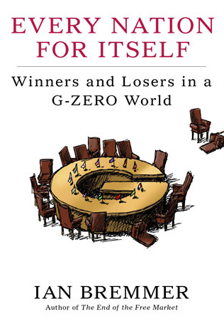 Ian Bremmer: Every Nation for Itself. Winners and Losers in a G-Zero World. Portfolio/Penguin 2012, 240 s.