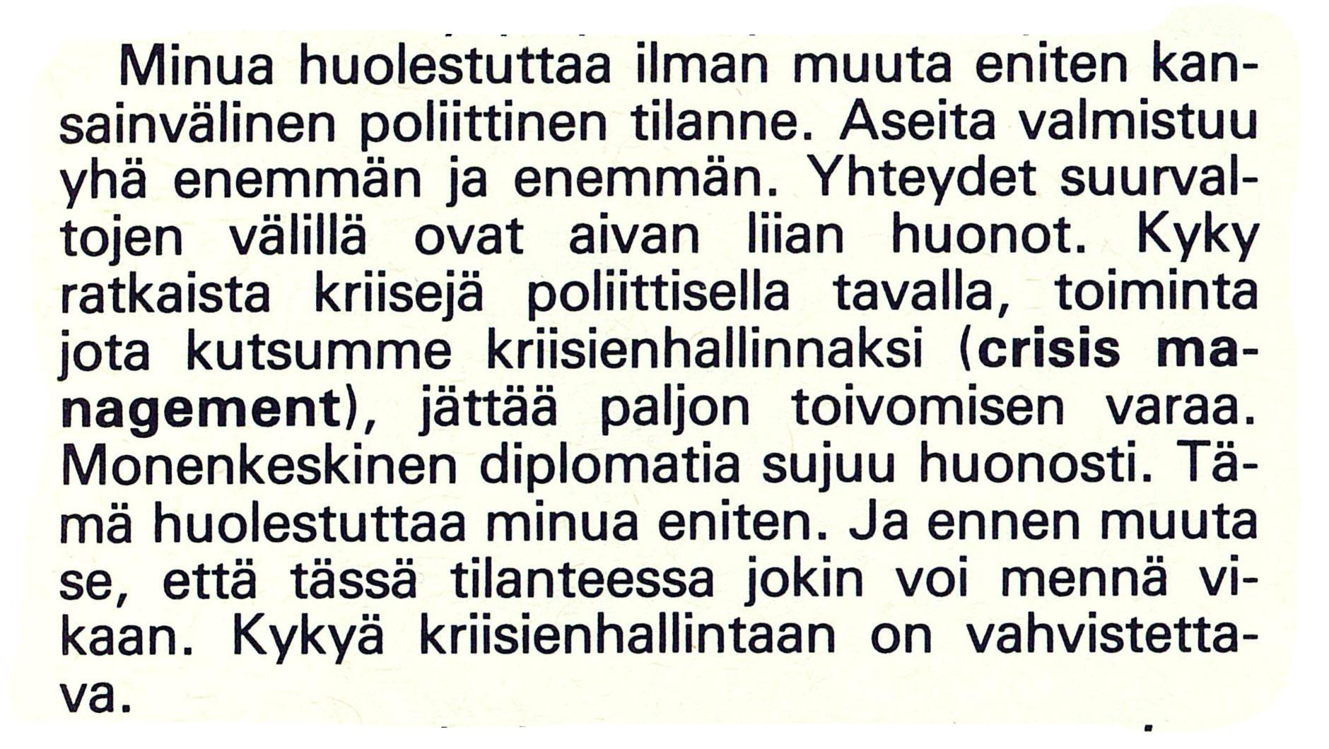 Ruotsin puolustusministeri Anders Thunborg arvioi Ulkopolitiikka-lehdessä 3/1984.